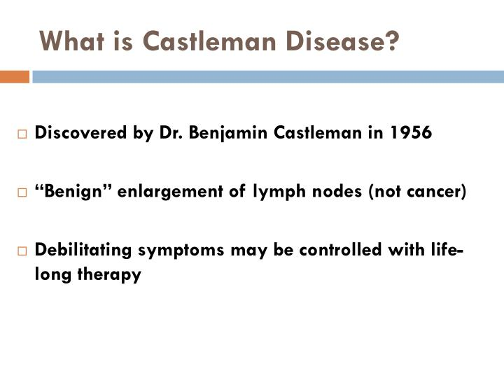 What is Castleman Disease?