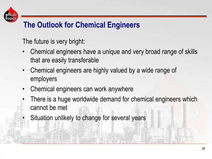 The Outlook for Chemical Engineers