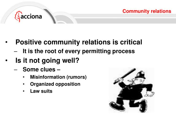 Positive community relations is critical