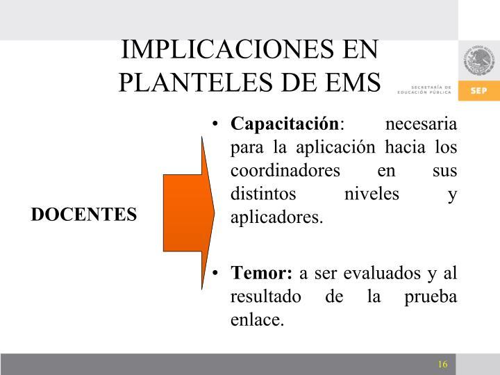 IMPLICACIONES EN PLANTELES DE EMS