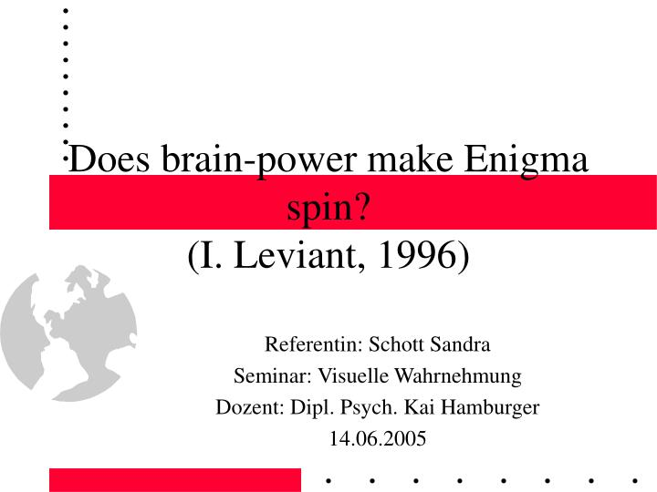 Does brain power make enigma spin i leviant 1996