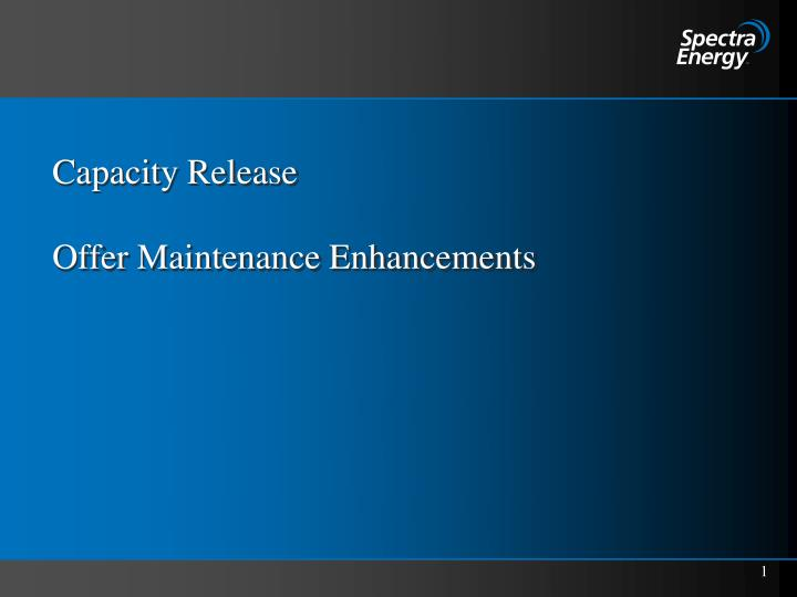 Capacity release offer maintenance enhancements