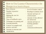 how to use learner characteristics for design from smith ragan1