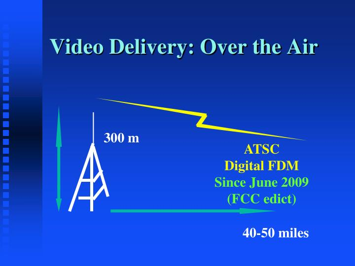 Video Delivery: Over the Air
