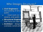 who designs structures
