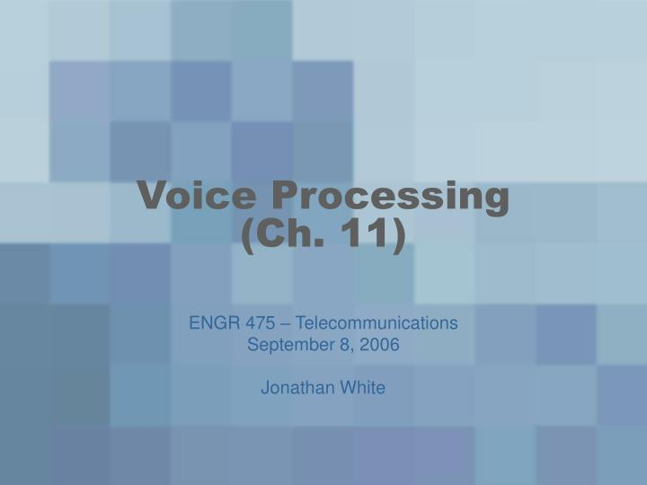 Voice processing ch 11
