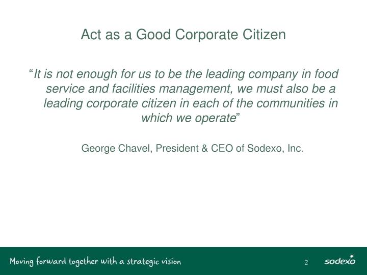 Act as a good corporate citizen