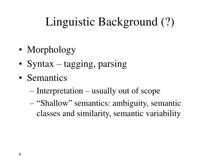 Linguistic Background (?)