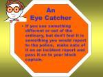 an eye catcher