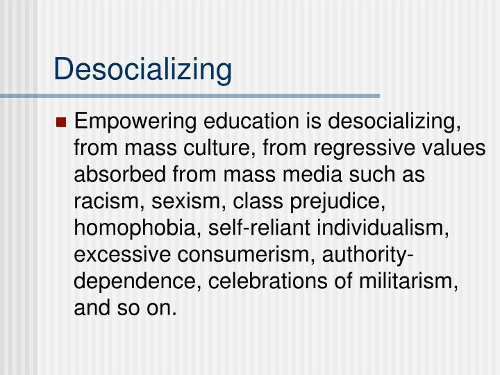 Desocializing
