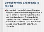 school funding and testing is politics