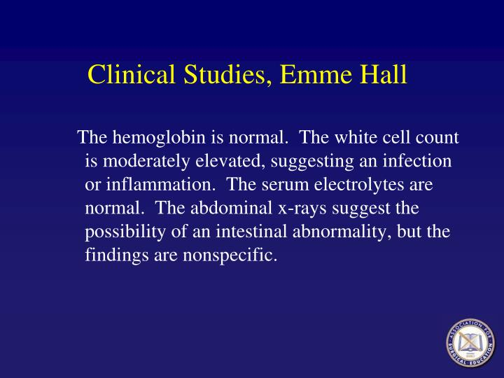 Clinical Studies, Emme Hall