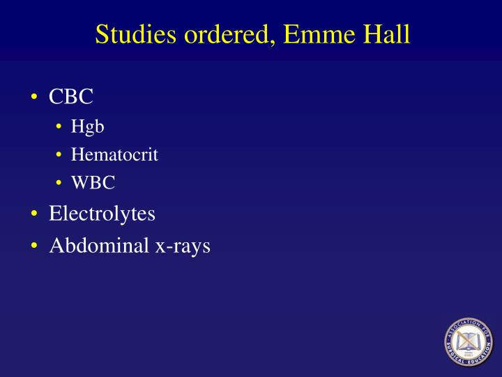 Studies ordered, Emme Hall