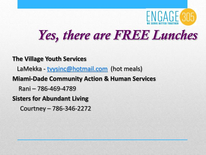 Yes, there are FREE Lunches