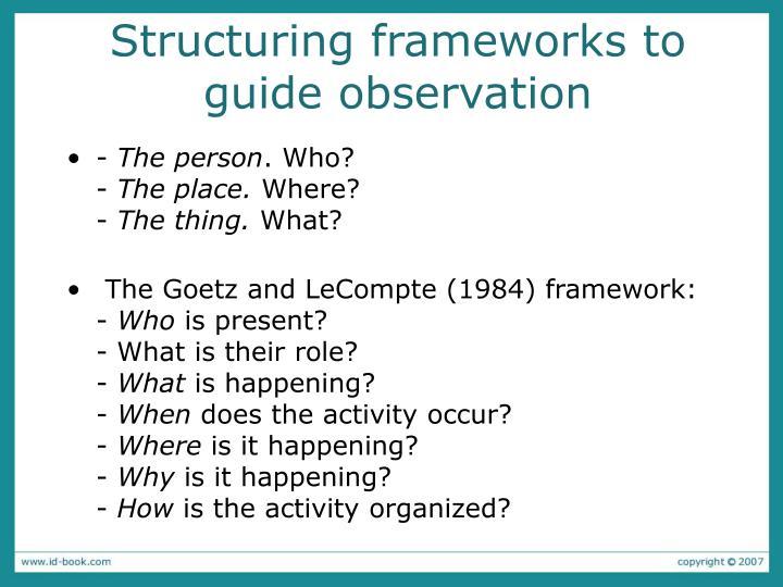 Structuring frameworks to guide observation