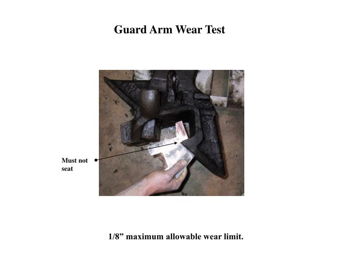 Guard Arm Wear Test