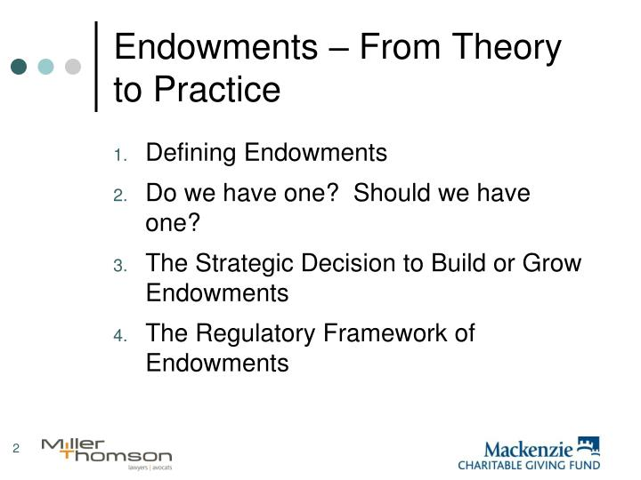 Endowments from theory to practice
