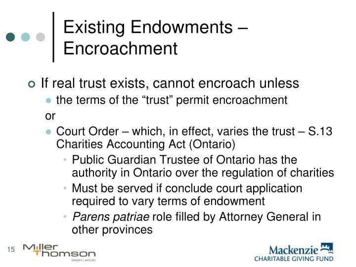 Existing Endowments – Encroachment