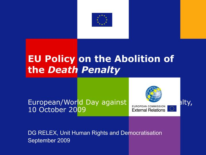 EU Policy on the Abolition of the