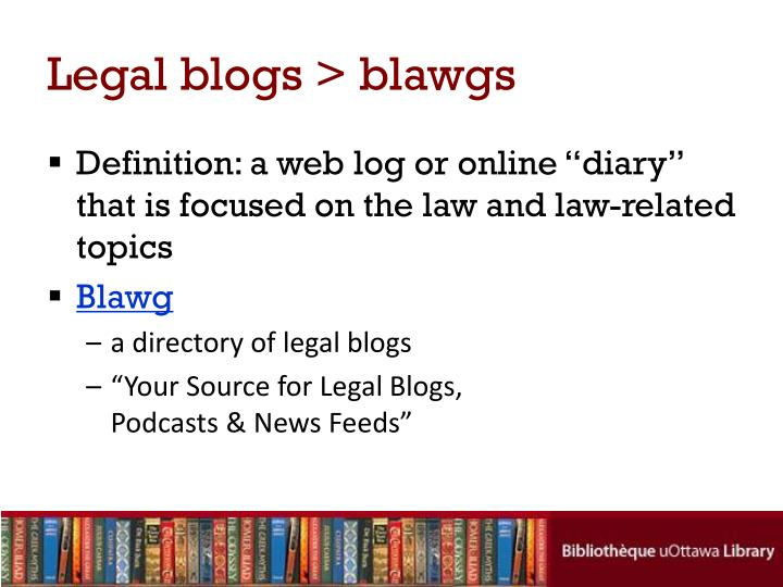 Legal blogs > blawgs