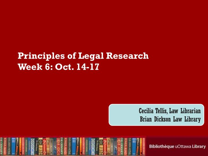 Principles of legal research week 6 oct 14 17