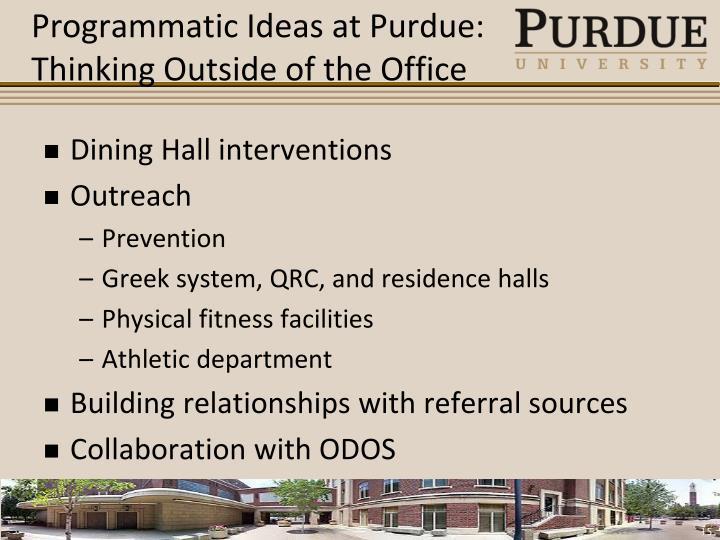 Programmatic Ideas at Purdue: