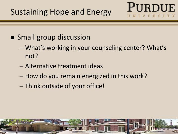Sustaining Hope and Energy