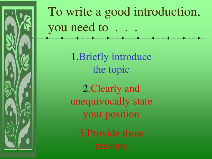 To write a good introduction,  you need to  .  .  .