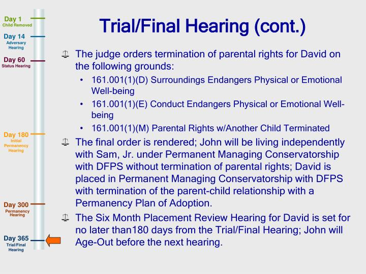 Trial/Final Hearing (cont.)