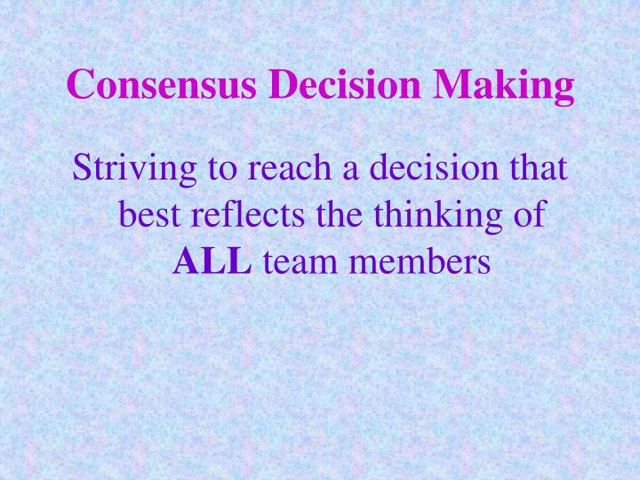 Consensus Decision Making