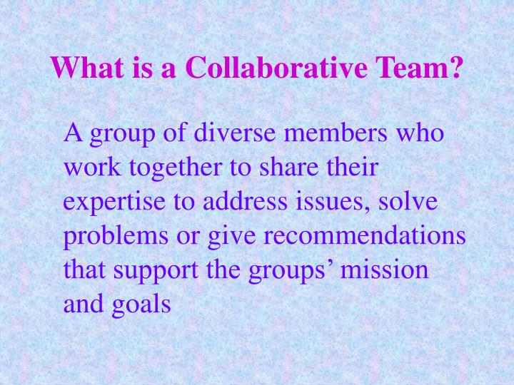 What is a collaborative team