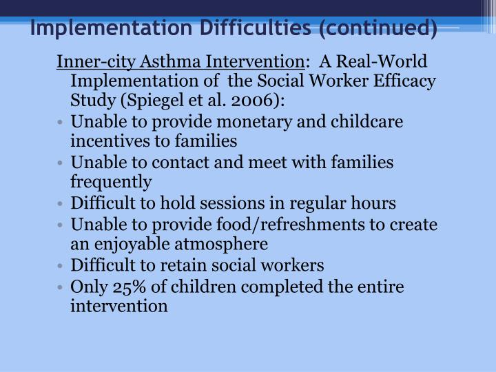 Implementation Difficulties (continued)