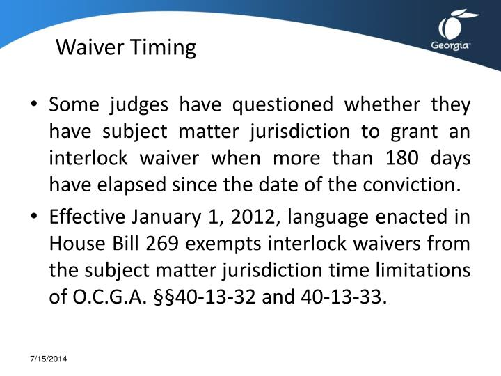 Waiver Timing