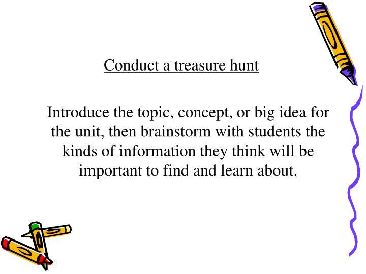 Conduct a treasure hunt
