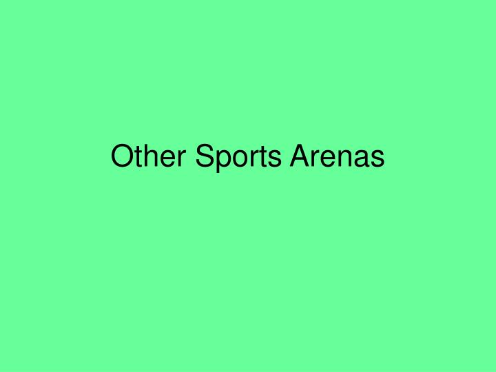 Other Sports Arenas