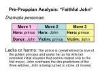 pre proppian analysis faithful john