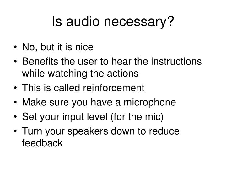 Is audio necessary?