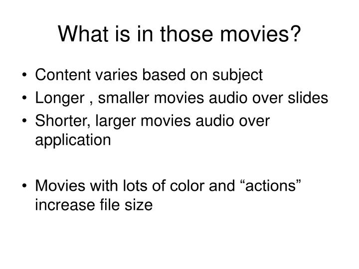 What is in those movies?