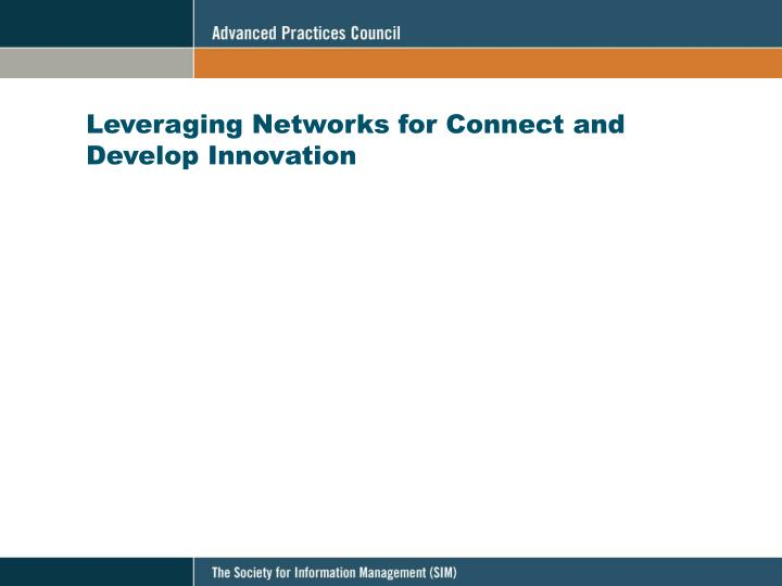 Leveraging Networks for Connect and Develop Innovation
