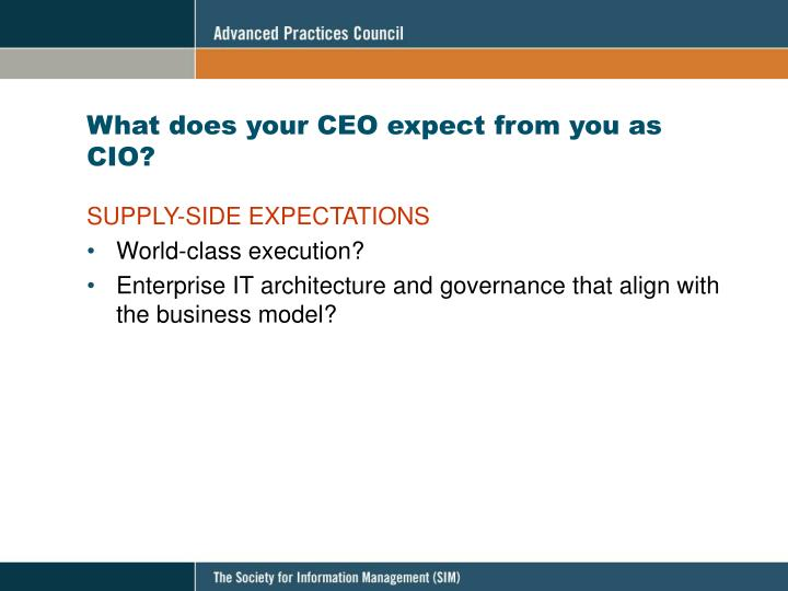 What does your CEO expect from you as CIO?
