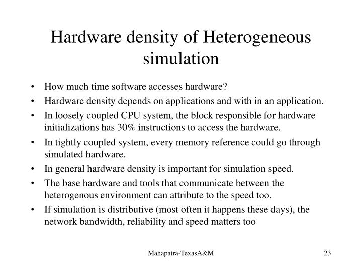 Hardware density of Heterogeneous simulation