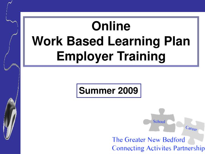 Online                             Work Based Learning Plan Employer Training