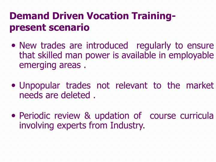 Demand Driven Vocation Training-  present scenario