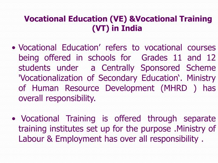 Vocational Education (VE) &Vocational Training (VT) in India
