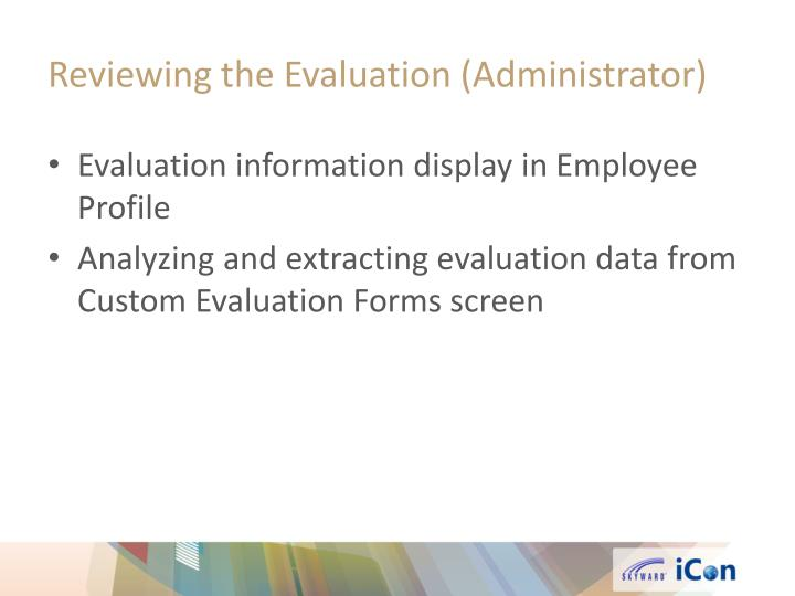 Reviewing the Evaluation (Administrator)