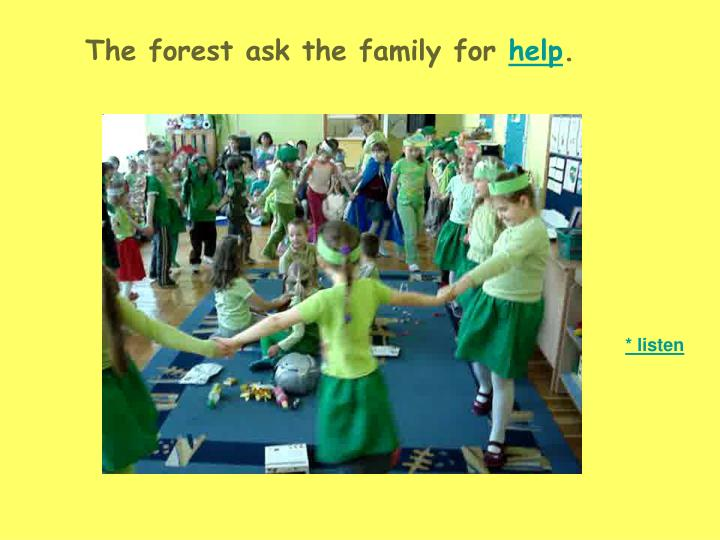 The forest ask the family for