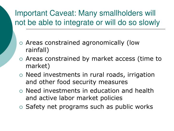Important Caveat: Many smallholders will not be able to integrate or will do so slowly