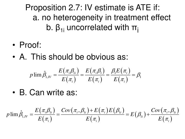 Proposition 2.7: IV estimate is ATE if: