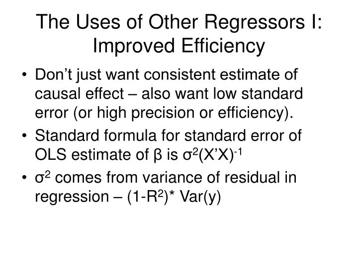 The Uses of Other Regressors I: Improved Efficiency