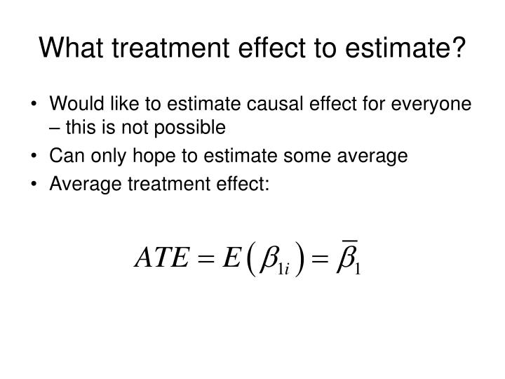 What treatment effect to estimate?